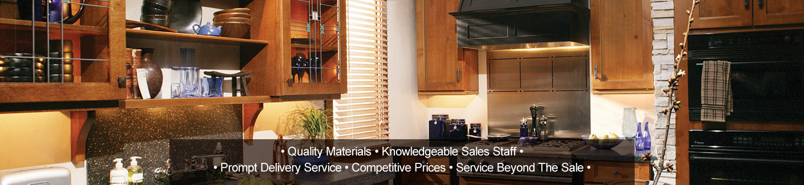 Quality Matl's, Knowledgeable Staff, Prompt Deliv, Compet Prices, Svc Beyond the Sale